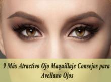 9 Más Atractivo Ojo Maquillaje Consejos para Avellano Ojos